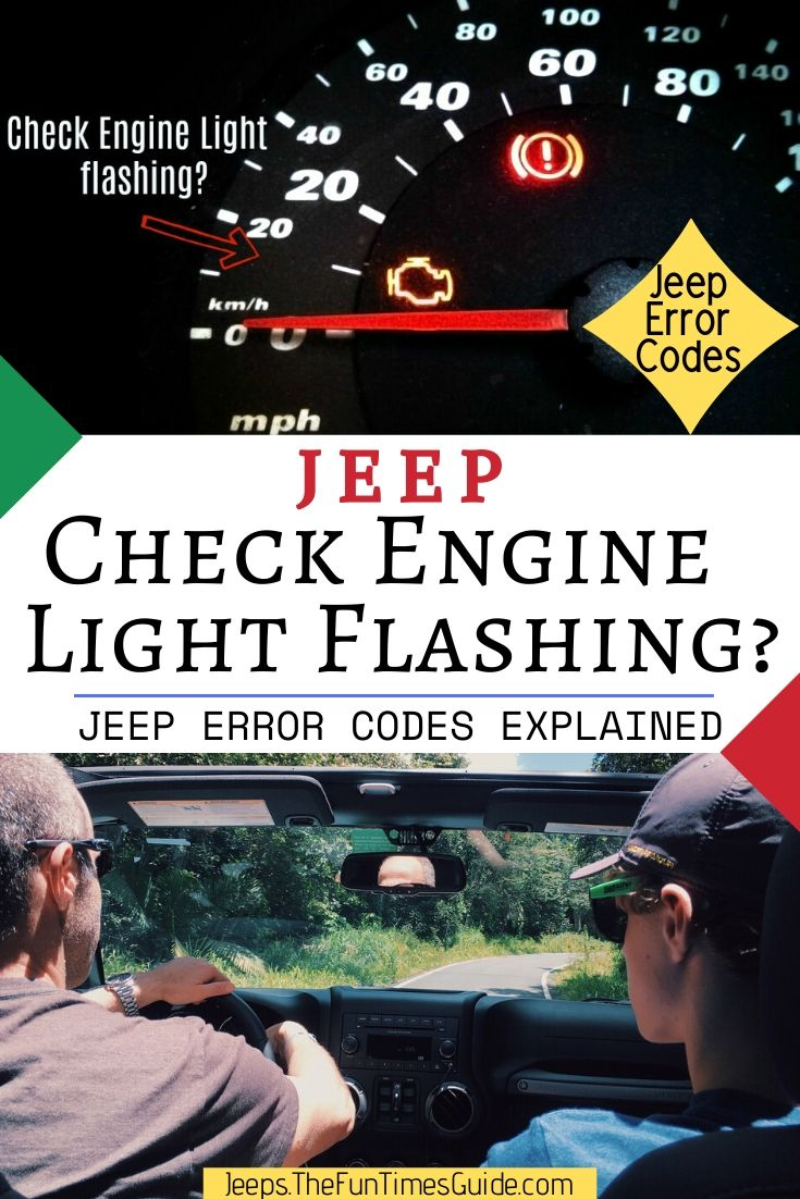Is Your Jeep\'s Check Engine Light Flashing? See What A Flashing Check Engine Light Means [Jeep Error Codes Explained]